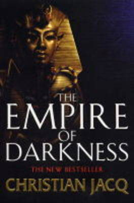 The Empire of Darkness by Christian Jacq