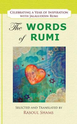 Words of Rumi by Jalaluddin Rumi