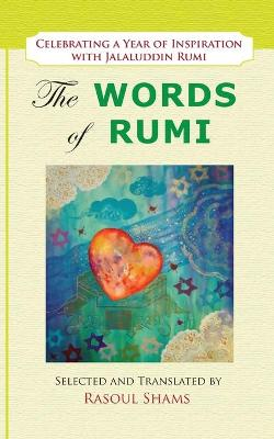 The Words of Rumi by Rasoul Shams