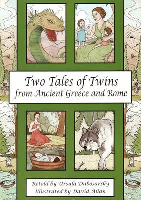 Two Tales of Twins from Ancient Greece and Rome by Ursula Dubosarsky