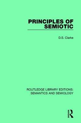 Principles of Semiotic by David S. Clarke