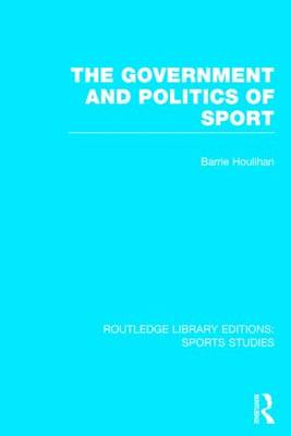 Government and Politics of Sport by Barrie Houlihan