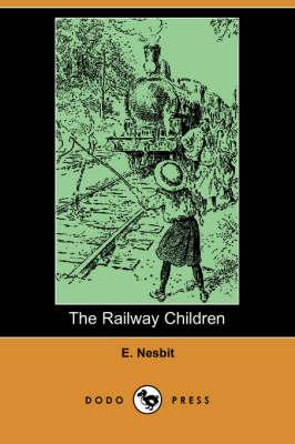 The Railway Children (Dodo Press) by Edith Nesbit