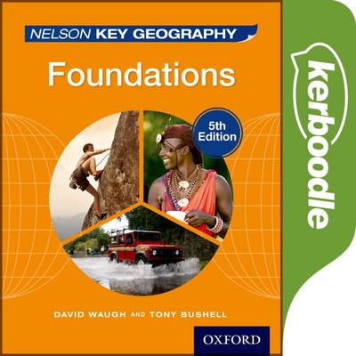 Nelson Key Geography Kerboodle: Foundations by David Waugh