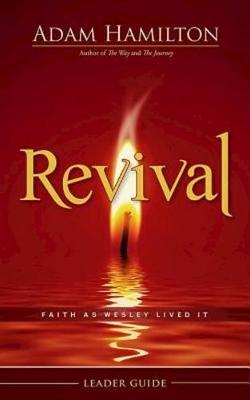 Revival Leader Guide by Adam Hamilton