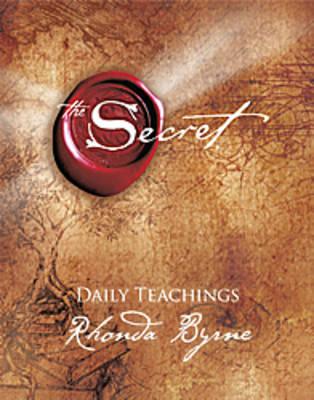 The Secret: Daily Teachings by Rhonda Byrne