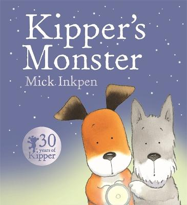 Kipper: Kipper's Monster by Mick Inkpen