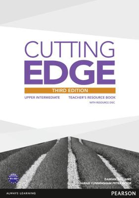 Cutting Edge 3rd Edition Upper Intermediate Teachers Book for pack by Damian Williams