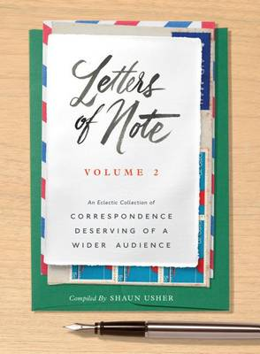 Letters of Note: Volume 2 by Shaun Usher