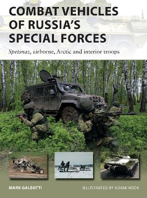 Combat Vehicles of Russia's Special Forces: Spetsnaz, airborne, Arctic and interior troops by Mark Galeotti