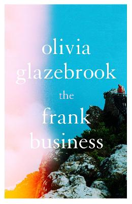 The Frank Business by Olivia Glazebrook