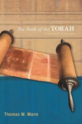 The Book of the Torah, Second Edition by Thomas W Mann