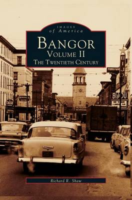 Bangor Volume II by Richard R Shaw
