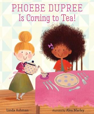Phoebe Dupree Is Coming to Tea! book