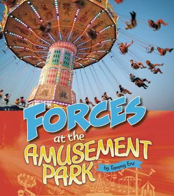 Forces at the Amusement Park by Tammy Enz