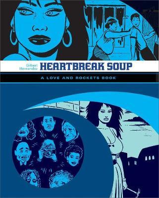 Love And Rockets: Heartbreak Soup by Gilbert Hernandez