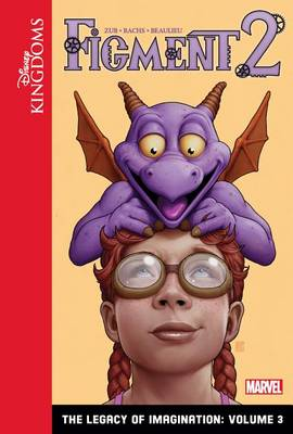 Figment 2: The Legacy of Imagination: Volume 3 by Jim Zub