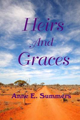 Heirs and Graces by Anne E Summers