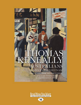 Australians: Volume 3: Flappers to Vietnam by Thomas Keneally