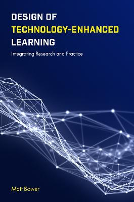 Design of Technology-Enhanced Learning by Matt Bower