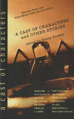 Cast of Characters & Other Stories by Sonny Brewer