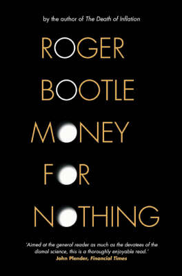 Money for Nothing by Roger Bootle