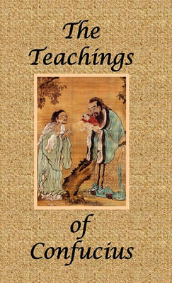 The Teachings of Confucius - Special Edition by Confucius