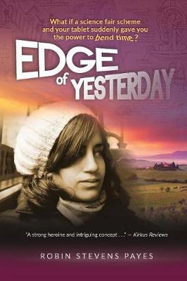 Edge of Yesterday by Robin Stevens Payes