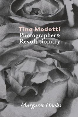 Tina Modotti by Margaret Hooks