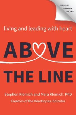 Above the Line: Living and Leading with Heart book