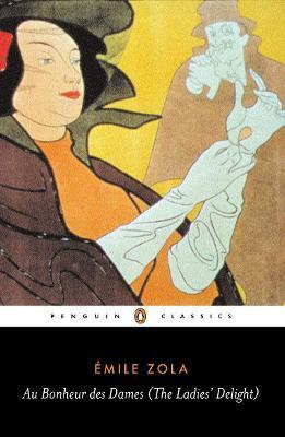 Au Bonheur des Dames (The Ladies' Delight) by Emile Zola
