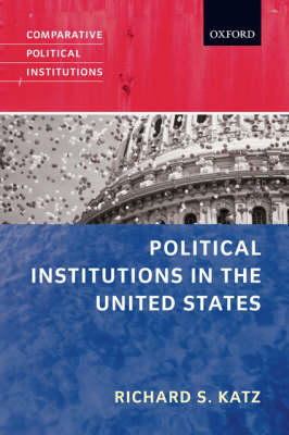 Political Institutions in the United States by Richard S. Katz