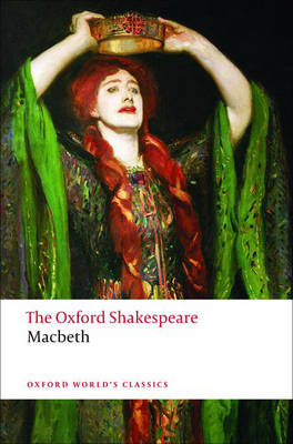 The Tragedy of Macbeth: The Oxford Shakespeare by William Shakespeare