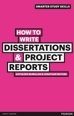 How to Write Dissertations & Project Reports by Kathleen McMillan