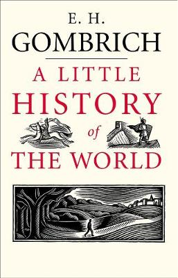 A Little History of the World by Ernst H. Gombrich