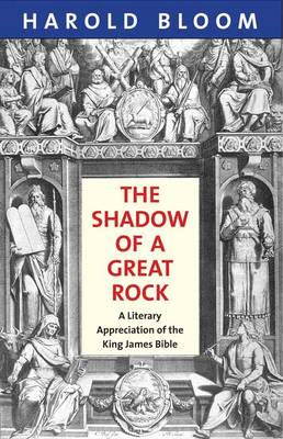 The Shadow of a Great Rock by Harold Bloom