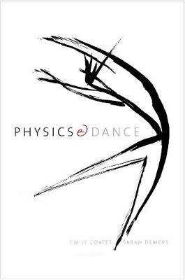 Physics and Dance by Emily Coates