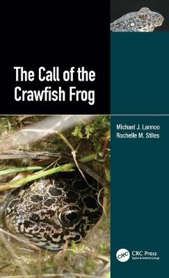 The Call of the Crawfish Frog by Michael Lannoo