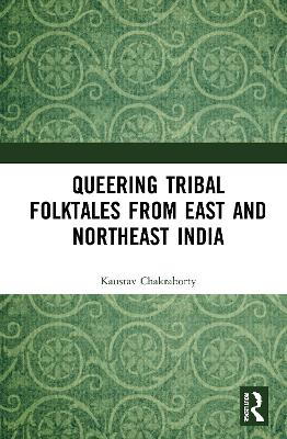 Queering Tribal Folktales from East and Northeast India book