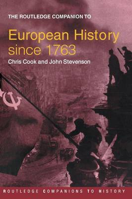 The Routledge Companion to Modern European History since 1763 by Chris Cook