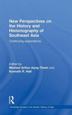 New Perspectives on the History and Historiography of Southeast Asia by Michael Arthur Aung-Thwin