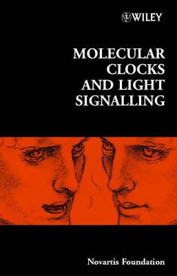 Molecular Clocks and Light Signalling by Derek J. Chadwick