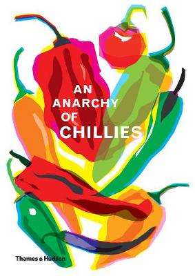 Anarchy of Chillies by Caz Hildebrand