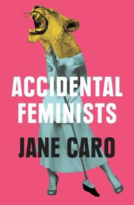 Accidental Feminists book