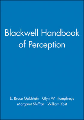 Blackwell Handbook of Perception by E. Bruce Goldstein