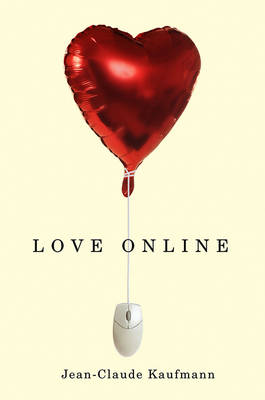 Love Online by Jean-Claude Kaufmann