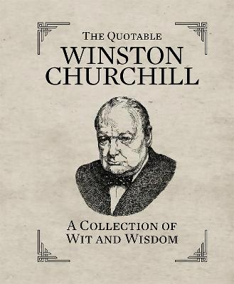 The Quotable Winston Churchill by Sir Winston S. Churchill