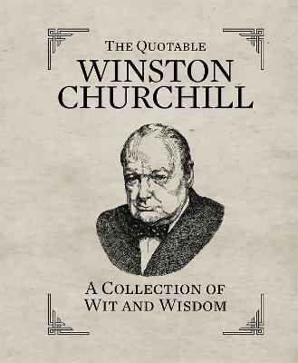 The Quotable Winston Churchill by Sir Winston S. Churchill