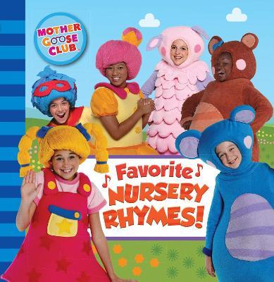 Mother Goose Club: Favorite Nursery Rhymes by Media Lab Books