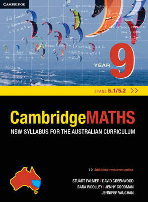 Cambridge Mathematics NSW Syllabus for the Australian Curriculum Year 9 5.1 and 5.2 by Stuart Palmer